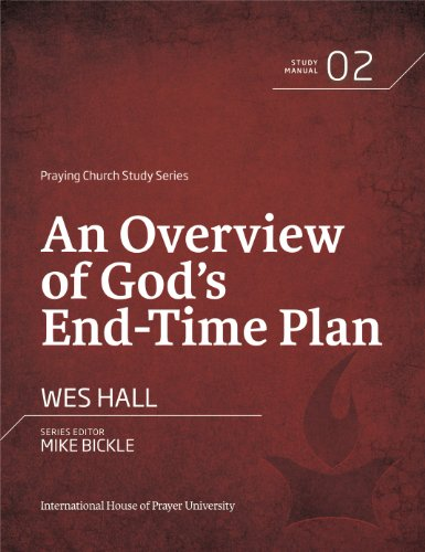 an-overview-of-gods-end-time-plan-praying-church-study-series-book-2-english-edition