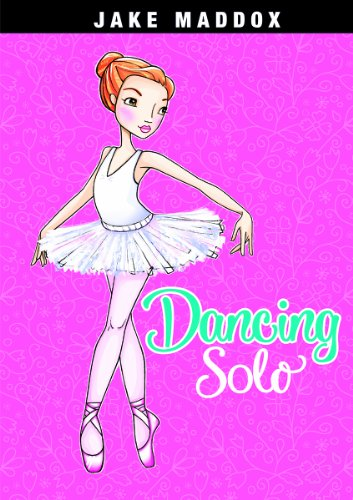 Dancing Solo (Jake Maddox Girl Sports Stories) PDF