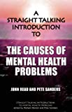 John Read A Straight Talking Introduction to the Causes of Mental Health Problems (Straight Talking Introductions)
