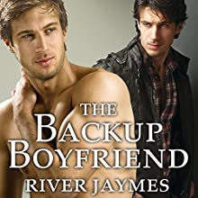 The Backup Boyfriend: Boyfriend Chronicles Series, Book 1 (       UNABRIDGED) by River Jaymes Narrated by Marc Bachmann