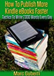 How To Publish More Kindle eBooks Fas...