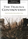 img - for The Trauma Controversy: Philosophical and Interdisciplinary Dialogues (SUNY series in the Philosophy of the Social Sciences) book / textbook / text book