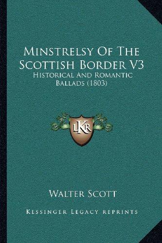 Minstrelsy of the Scottish Border V3: Historical and Romantic Ballads (1803)