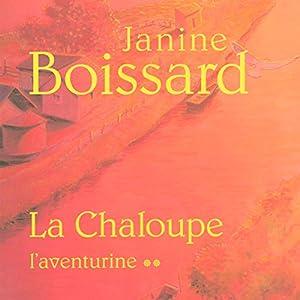 L'aventurine (La Chaloupe 2) Audiobook