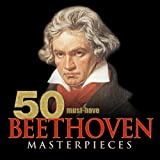 50 Must-Have Beethoven Masterpieces