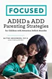 img - for Focused: ADHD & ADD Parenting Strategies for Children with Attention Deficit Disorder book / textbook / text book