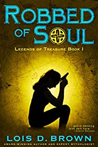 Robbed Of Soul: Legends Of Treasure Book 1 by Lois D. Brown ebook deal