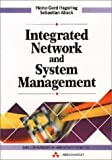 img - for Integrated Network and System Management by Hegering, Heinz-Gerd, Abeck, Sebastian (1994) Hardcover book / textbook / text book