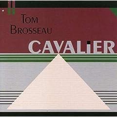Tom Brosseau - Cavalier