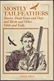 img - for Mostly Tailfeathers: Stories About Guns and Dogs and Birds and Other Odds and Ends book / textbook / text book
