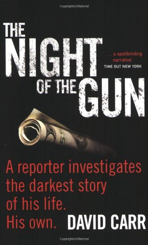 The Night of the Gun: A Reporter Investigates the Darkest Story of His Life, His Own