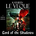 Lord of the Shadows Audiobook by Kathryn Le Veque Narrated by Brad Wills