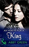 An Heir Fit For A King (Mills & Boon Modern) (One Night With Consequences, Book 14)