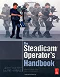 echange, troc Jerry Holway, Laurie Hayball - The Steadicam Operating Handbook
