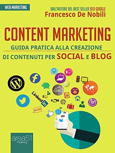 Content marketing Guida pratica alla realizzazione di contenuti per social e blog PDF