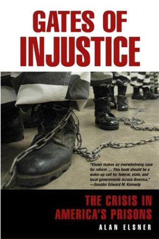 Gates of Injustice:The Crisis in America's Prisons (Financial Times Prentice Hall Books)