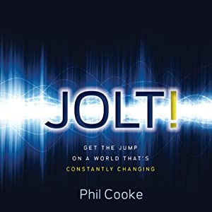 Jolt!: Get the Jump on a World That's Constantly Changing | [Phil Cooke]