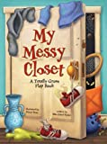 My Messy Closet: A Totally Gross Flap Book