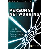 Personal Networking: How to Make Your Connections Countby Mick Cope