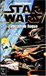 Star Wars, tome 7 : L'escadron Rogue (Les X-Wings 1) par Stackpole