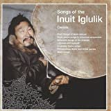 Songs of the Inuit Iglulik