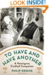 To Have and Have Another: A Hemingway...