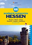 66 schönste Aussichten Hessen: Burgen, Türme, Berge - Wandern, Radeln, Einkehren