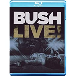 Bush: Live! [Blu-ray]