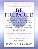 img - for Be Prepared: The Complete Financial, Legal, and Practical Guide to Living with Cancer, HIV, and other Life-Challenging Conditions book / textbook / text book