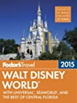 Fodor's Walt Disney World 2015: with...