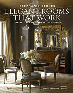 Elegant Rooms That Work: Fantasy and Function in Interior Design from Rizzoli International Publications
