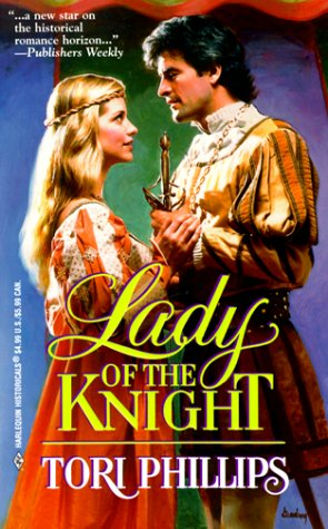 Lady Of The Knight (Harlequin Historical, No. 476), TORI PHILLIPS