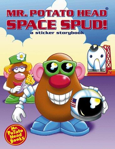 Mr. Potato Head: Space Spud! (Mr. Potato Head Sticker Storybooks) front-1061585