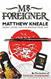 Mr. Foreigner (0297828991) by Matthew Kneale