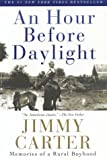 An Hour Before Daylight: Memoirs of a Rural Boyhood (0641611080) by Carter, Jimmy