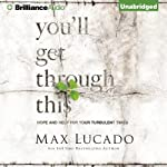 You'll Get Through This: Hope and Help for Your Turbulent Times | Max Lucado