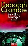 So will ich schweigen: Roman - Deborah Crombie