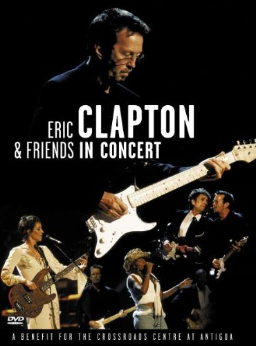Eric Clapton And Friends - In Concert / A Benefit For The Crossroad [DVD] [Import]