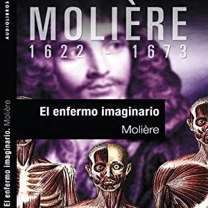 El enfermo imaginario [The Imaginary Invalid] | [Molière]