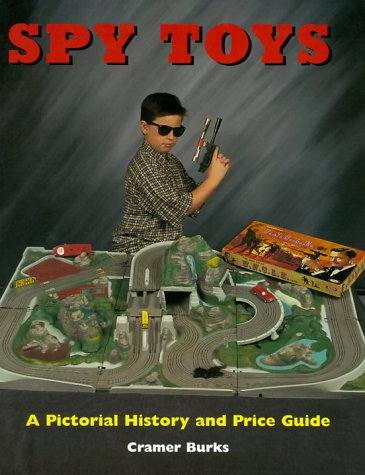 Spy Toys; A Pictorial History And Price Guide