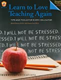 img - for Learn to Love Teaching Again: Tips and Tools for Every Educator (Read About It) book / textbook / text book