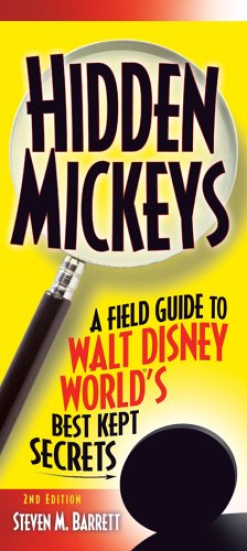 Hidden Mickeys, 2nd Edition : A Field Guide to Walt Disney World's Best Kept Secrets