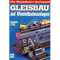 Gleisbau auf Modellbahnanlagen