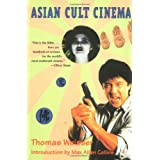 Asian Cult Cinema ~ Thomas Weisser