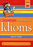 Scholastic Dictionary of Idioms (Revised)