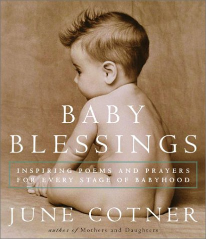 Baby Blessings: Inspiring Poems And Prayers For Every Stage Of Babyhood front-78613