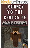Journey to the Center of Minecraft - A Minecraft Novel (English Edition)