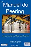 img - for Le Manuel du Peering : Se connecter au C ur de l'Internet,  dition 2014 book / textbook / text book