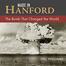 Made in Hanford (       UNABRIDGED) by Hill Williams Narrated by Sean Schroeder