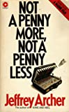 Not a Penny More, Not a Penny Less (Coronet Books) Jeffrey Archer